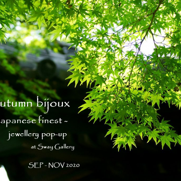 CURRENT EVENT: Autumn bijoux – Japanese finest –