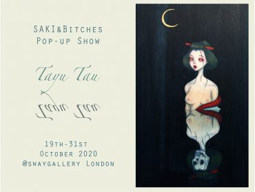 CURRENT EXHIBITION: Tayu Tau – pop up show by SAKI&Bitches