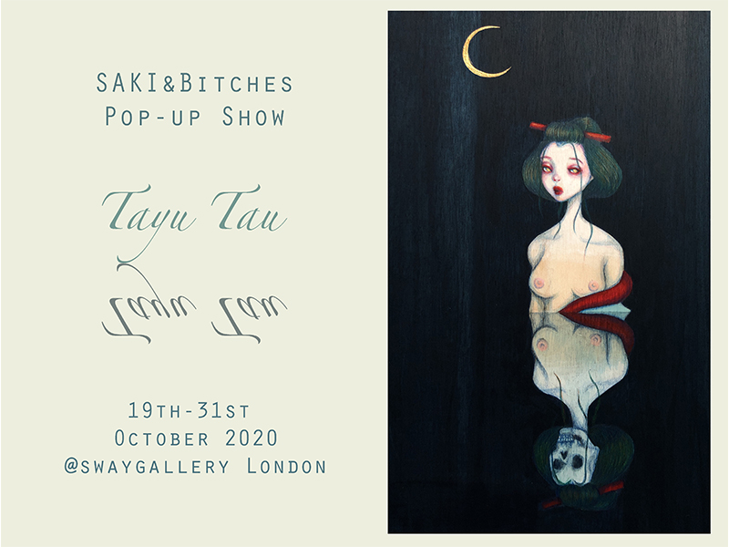PAST EXHIBITION: Tayu Tau – pop up show by SAKI&Bitches